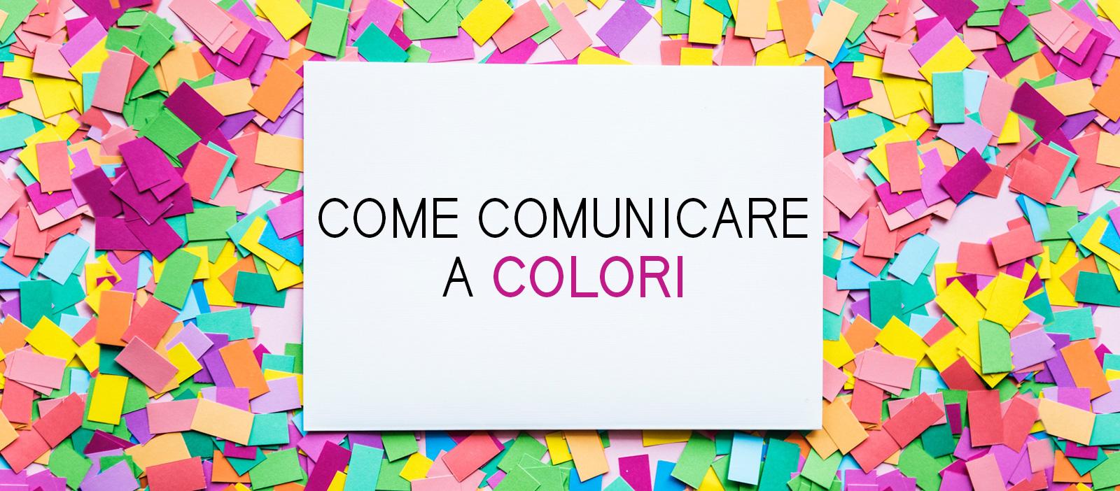 come comunicare a colori