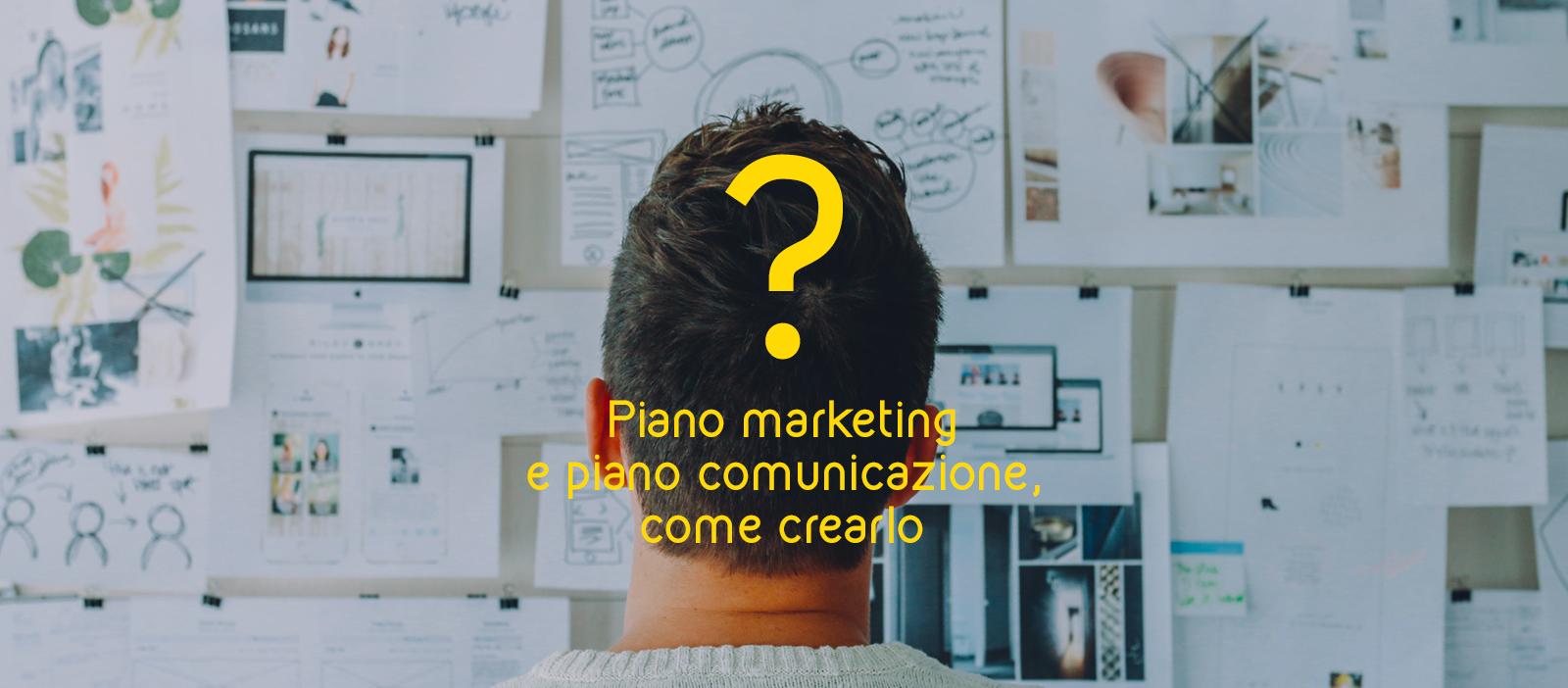 Piano Marketing e Piano Comunicazione: come crearlo in 4 punti