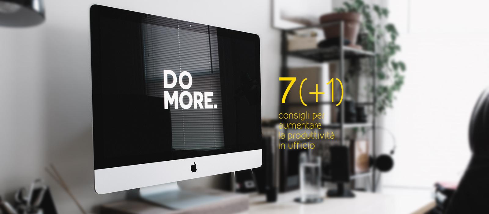7+1 consigli per aumentare la produttività in ufficio