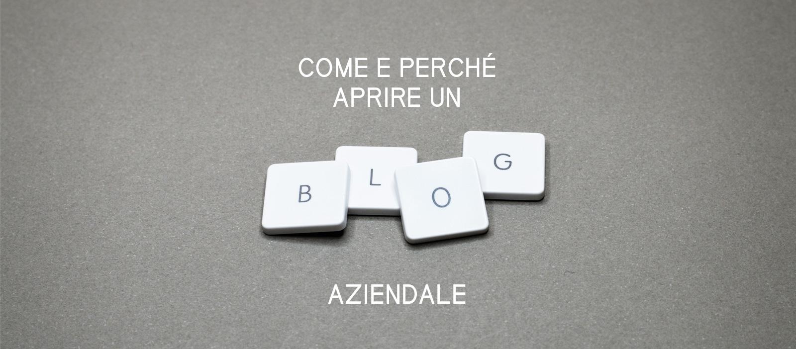 Come e perché aprire un blog aziendale